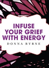 Infuse Your Grief with Energy
