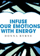 Infuse Your Emotions With Energy